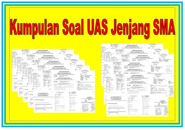 Download Kumpulan Soal UAS Jenjang SMA Lengkap Semua Pelajaran