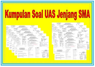 UAS Kependekan dari Uijan Akhir Semester Soal UAS SMA Lengkap Semua Pelajaran