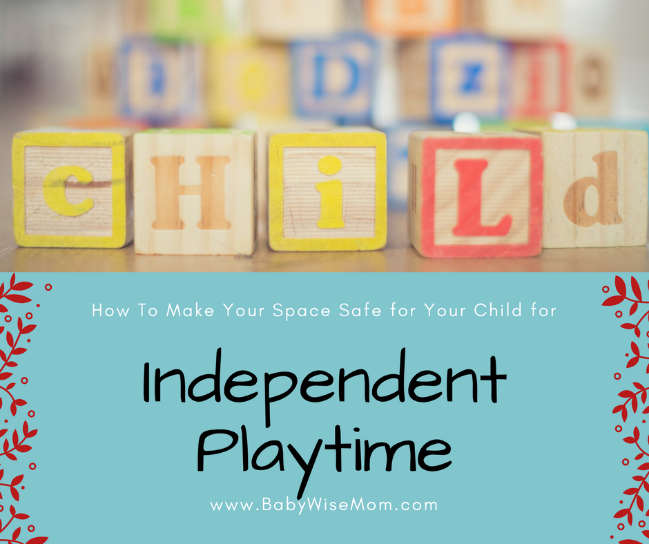 How To Child-Proof Your Space for Independent Playtime