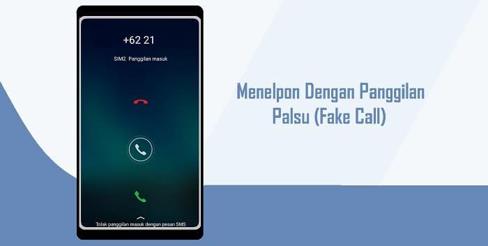 Cara Menelpon ke Nomor Teman Dengan Panggilan Palsu (Fake Call)