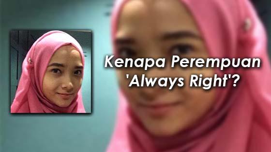 Lelaki Dedah Jawapan Kenapa Perempuan 'Always Right'