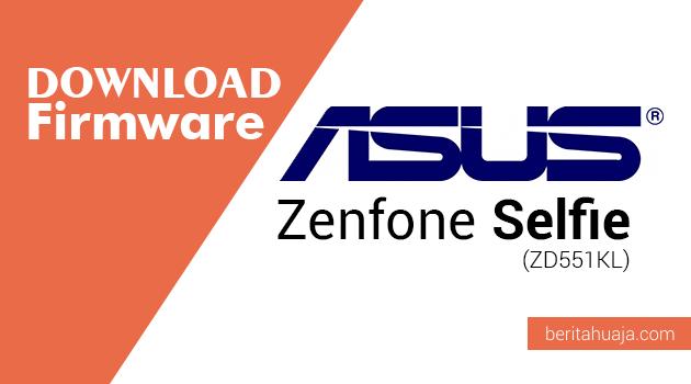 Download Firmware ASUS Zenfone Selfie (ZD551KL) | BERItahu