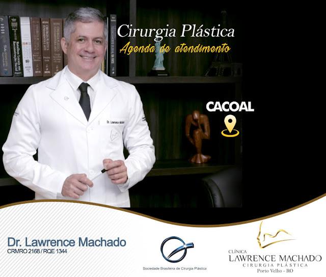 Dr.° Lawrence Machado, membro da Sociedade Brasileira de Cirurgia Plástica estará atendendo em Cacoal! Agende sua consulta!