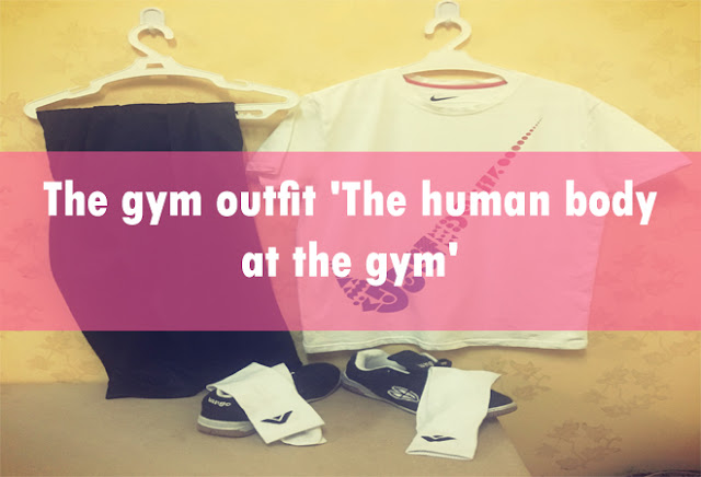 The gym outfit 'The human body at the gym'