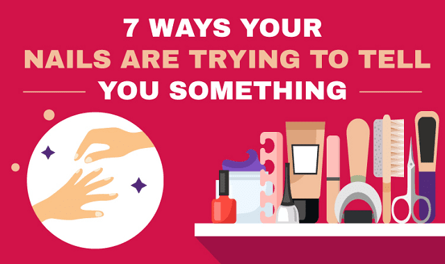 7 Ways Your Nails Are Trying To Tell You Something
