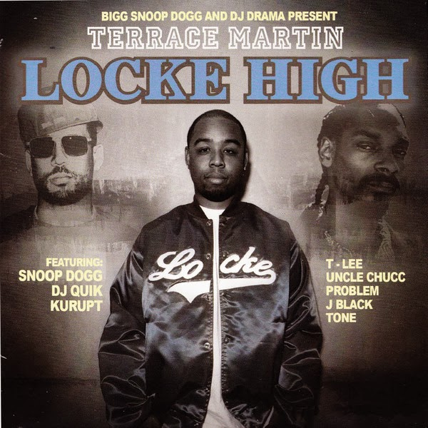 Terrace Martin, Snoop Dogg & DJ Drama - Locke High (Bigg Snoop Dogg & DJ Drama Present Terrace Martin)  Cover