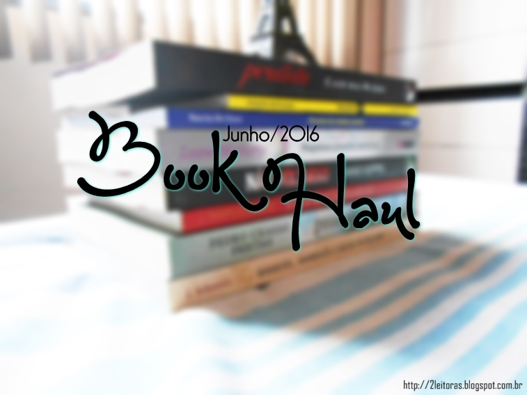 Book Haul de junho de 2016