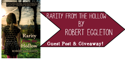 Rarity from the Hollow by Robert Eggleton || Guest Post and Giveaway!