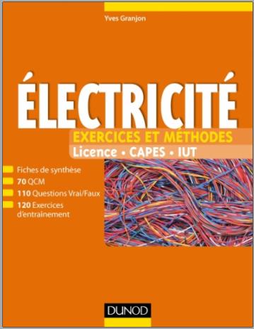 Livre : Electricité, Exercices et méthodes  Fiches de cours et exercices d'entraînement corrigés PDF