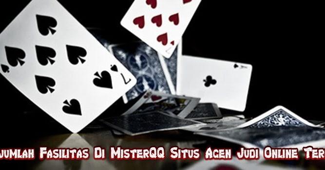 Sejumlah Fasilitas Di MisterQQ Situs Agen Judi Online Terbaik