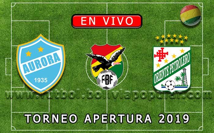 【En Vivo】Aurora vs. Oriente Petrolero - Torneo Apertura 2019