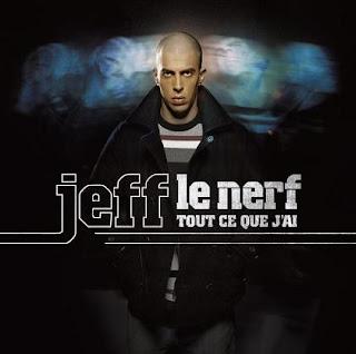 Jeff Le Nerf - Tout Ce Que J'ai (2007)