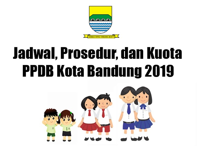 Jadwal, Prosedur, dan Kuota PPDB Kota Bandung 2019
