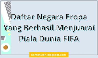 Gambar Posting Daftar Negara Eropa Yang Berhasil Menjuarai Piala Dunia FIFA