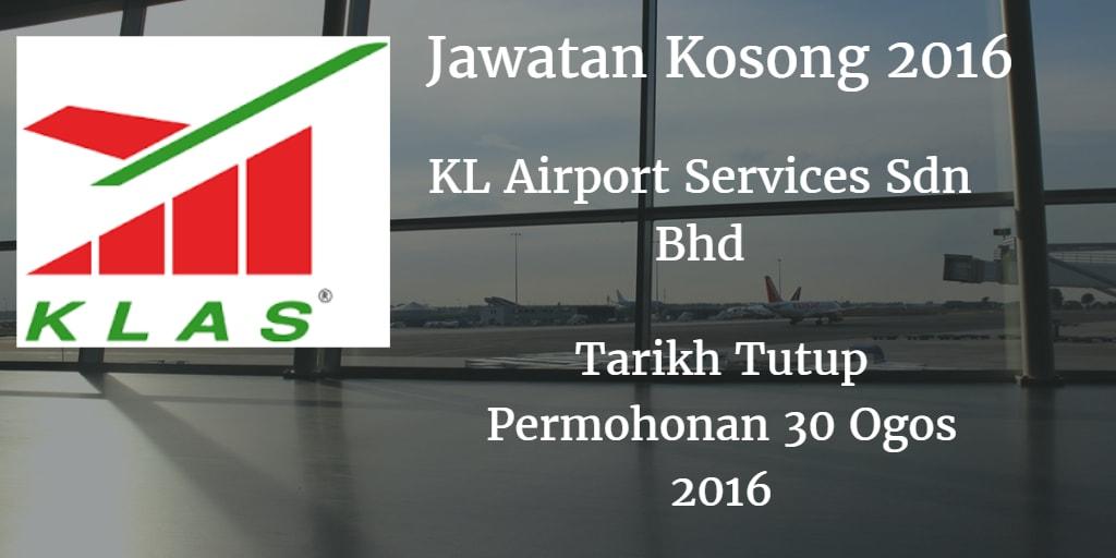 Jawatan Kosong KL Airport Services Sdn Bhd  30 Ogos 2016