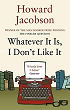 http://www.bibliofreak.net/2013/05/review-whatever-it-is-i-dont-like-it-by.html