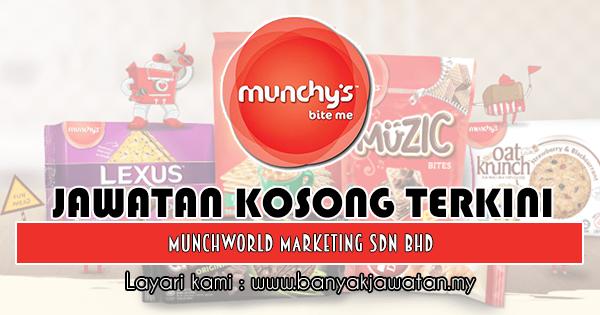 Jawatan Kosong 2018 di MunchWorld Marketing Sdn Bhd