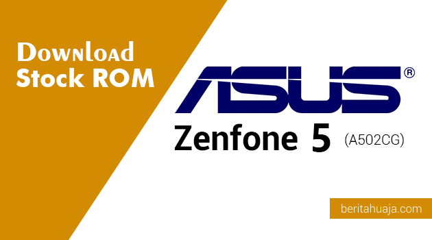 Download Stock ROM ASUS Zenfone 5 (A502CG)