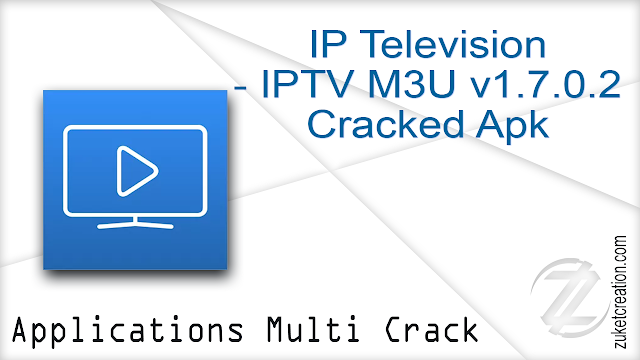 IP Television – IPTV M3U v1.7.0.2 Cracked Apk