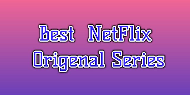 best netflix originals Series