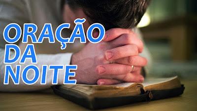 Oração da Noite - Oração para ser feita a noite