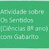 Atividade sobre Os Sentidos (Ciências 8º ano) com Gabarito