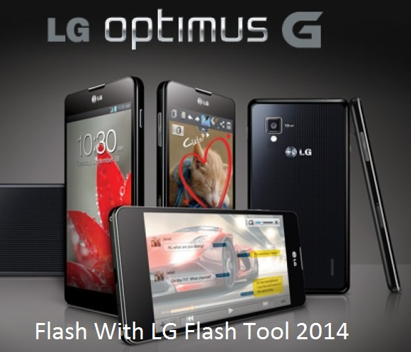 Flash Your LG: How to flash LG optimus G phone using LG Flash tool 2014