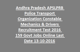 Andhra Pradesh APSLPRB Police Transport Organization Constable Mechanics & Drivers Recruitment Test 2016 159 Govt Jobs Online Last Date 13-10-2016