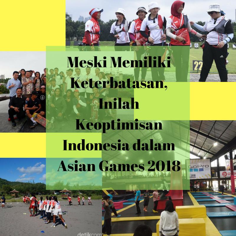 Meski Memiliki Keterbatasan, Inilah Keoptimisan Indonesia dalam Asian Games 2018