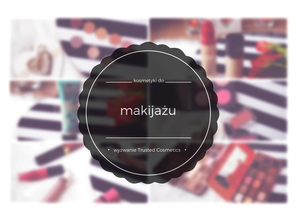 Opróżniamy kosmetyczki z Trusted Cosmetics | #3 - kosmetyki do makijażu