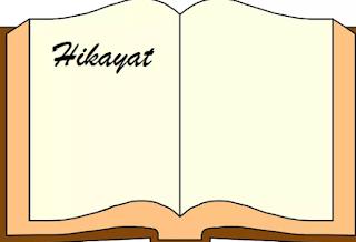 Pengertian Hikayat, Fungsi, Ciri Ciri, Struktur, Jenis Dan Contoh