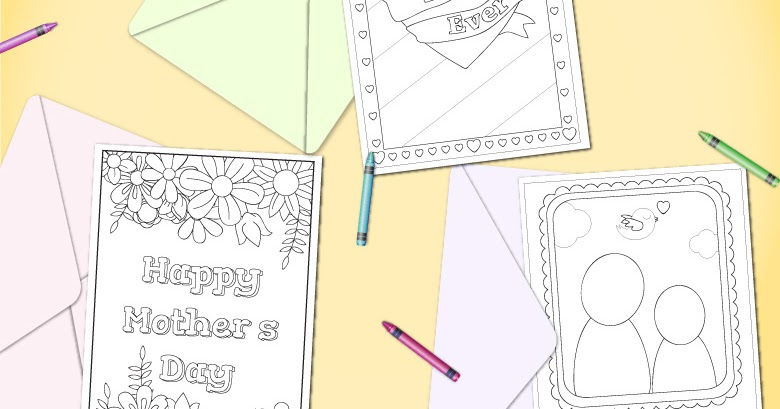 Printable Mother S Day Cards To Color Messy Little Monster