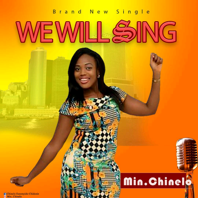 GOSPEL MUSIC : Min. Chinelo - We will sing