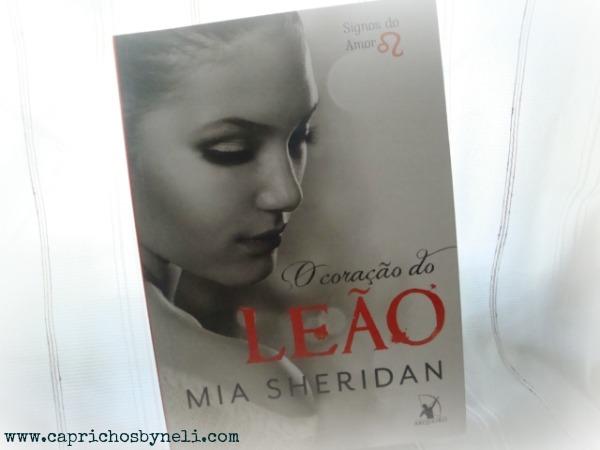 O coração do Leão, Mia Sheridan, Editora Arqueiro