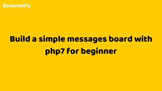 Build a simple messages board with php7 for beginner