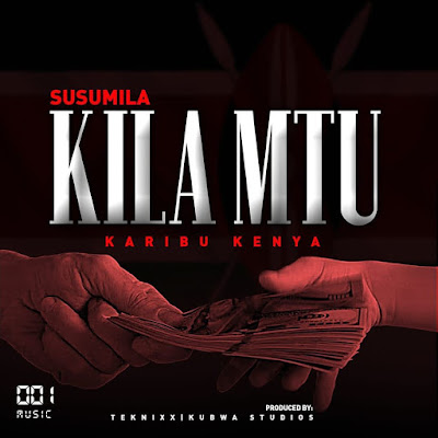AUDIO | Susumila - KILA MTU || Mp3 Download