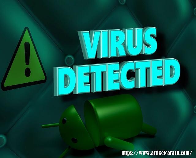 Mudah! Cara Menghapus Virus Di Android Tanpa Aplikasi