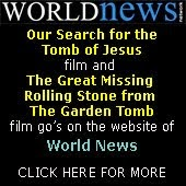 Watch Our Film: Our Search for the Tomb of Jesus on World News Web Site.