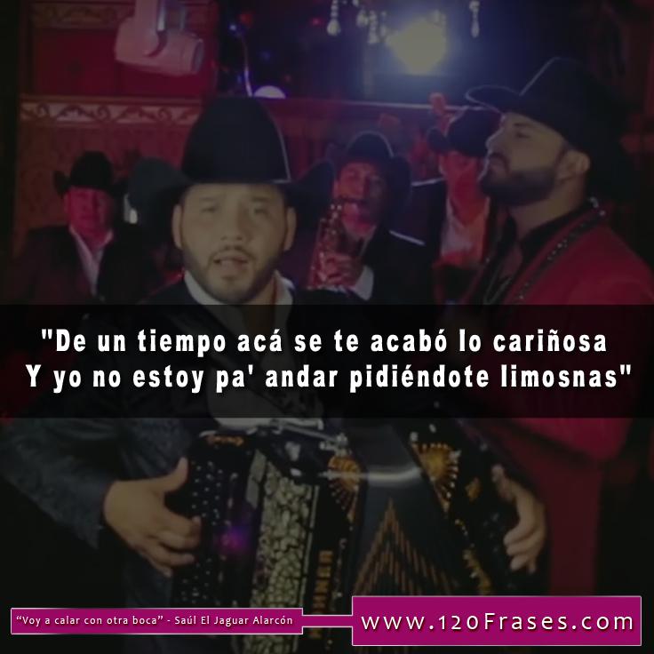 Frases De Saul El Jaguar Alarcón Voy A Calar Con Otra Boca