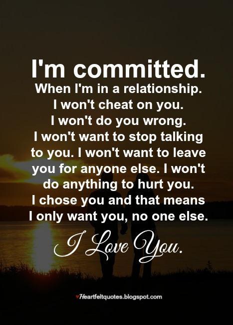 Im Committed Heartfelt Love And Life Quotes