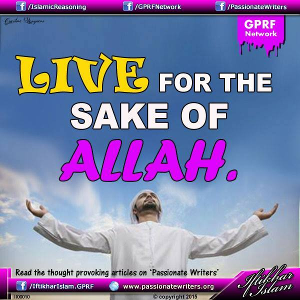 Ifty Quotes - Live only for the sake of Allah - Iftikhar Islam