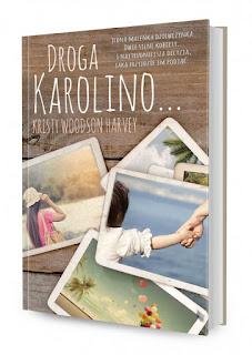 """[PRZEDPREMIEROWO] Recenzja #152 - Kristy Woodson Harvey """"Droga Karolino..."""""""
