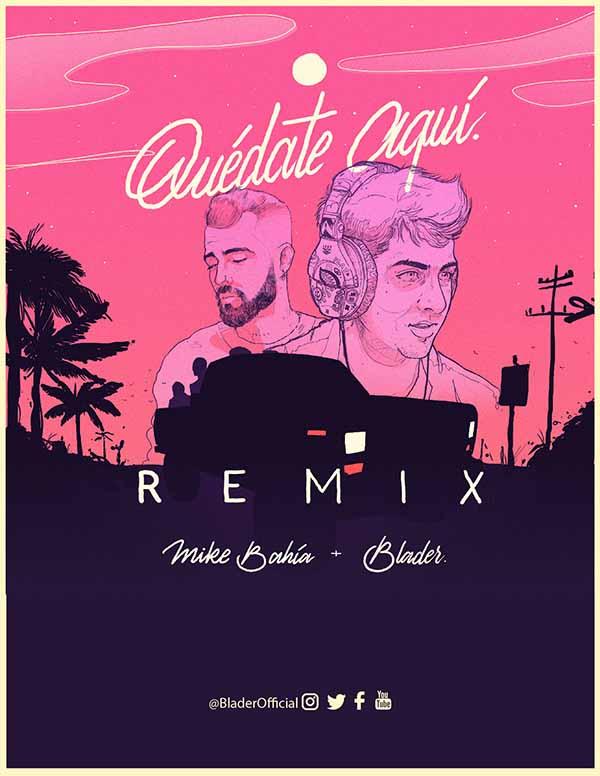 Blader-remix-Quedate-Aquí-Mike-Bahia