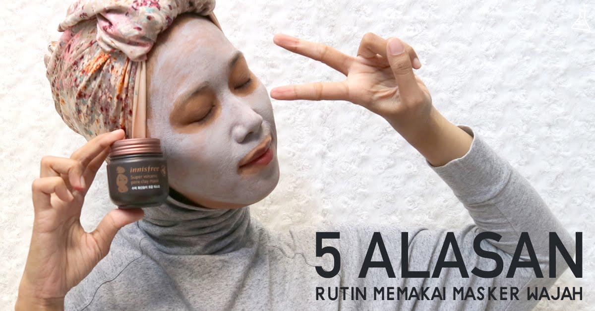 5 Alasan Kenapa Kita Harus Rutin Memakai Masker Wajah
