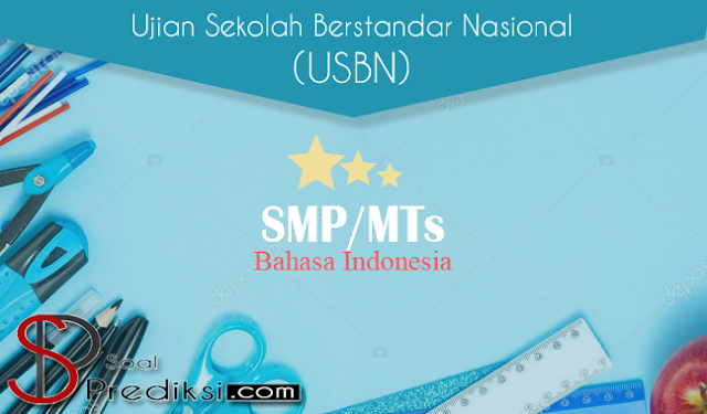 soal USBN bahasa indonesia SMP