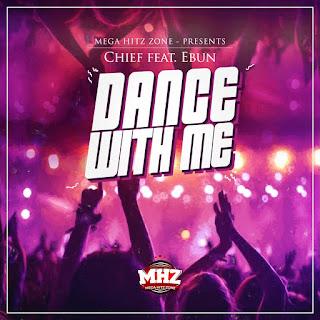 MUSIC: Chief Ft Ebun - Dance With You 2