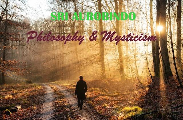 Sri Aurobindo: His Philosophy and Mysticism