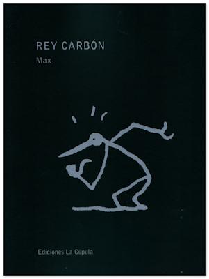Rey Carbón de Max, Ediciones La Cúpula