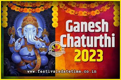 2023 Ganesh Chaturthi Pooja Date and Time, 2023 Ganesh Chaturthi Calendar