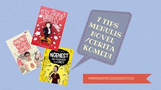 7 TIPS MENULIS NOVEL / CERITA KOMEDI